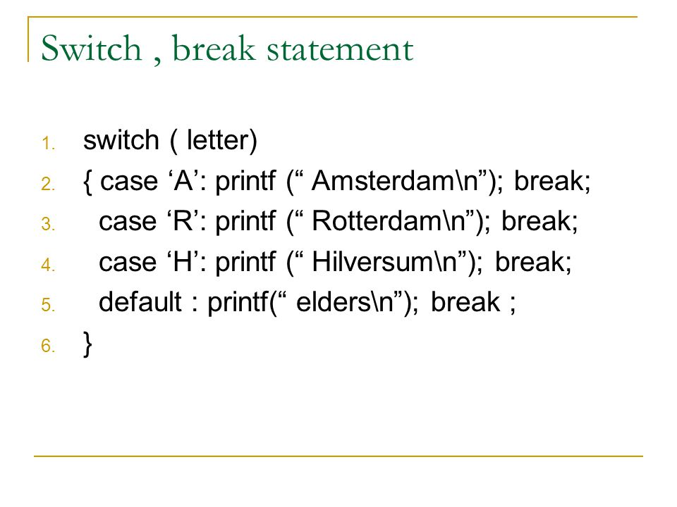 Switch , break statement