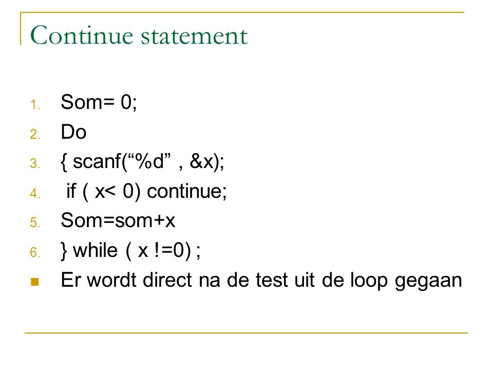 Continue statement Som= 0; Do { scanf( %d , &x);