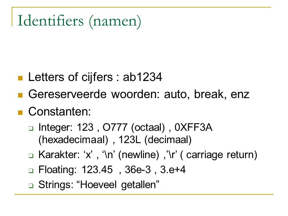 Identifiers (namen) Letters of cijfers : ab1234