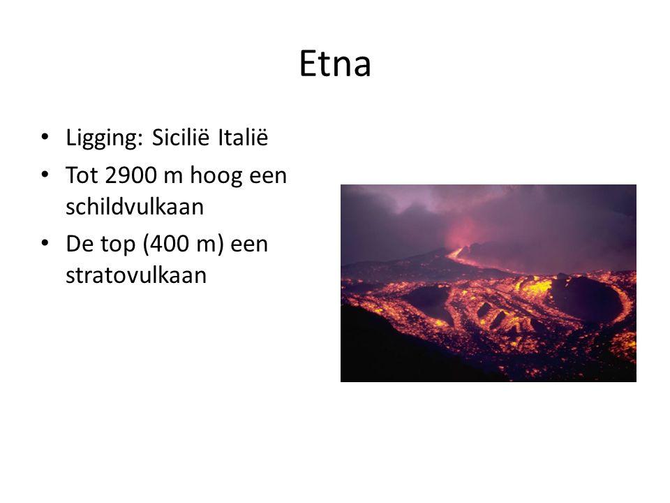 Etna Ligging: Sicilië Italië Tot 2900 m hoog een schildvulkaan