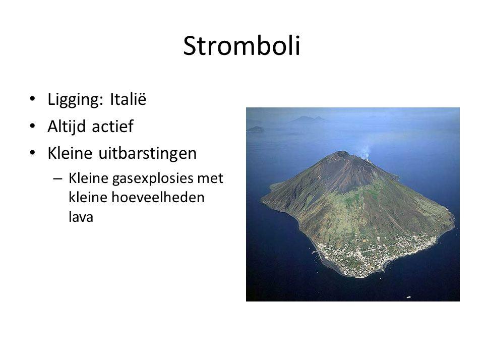 Stromboli Ligging: Italië Altijd actief Kleine uitbarstingen