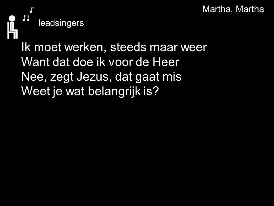 Martha, Martha leadsingers.