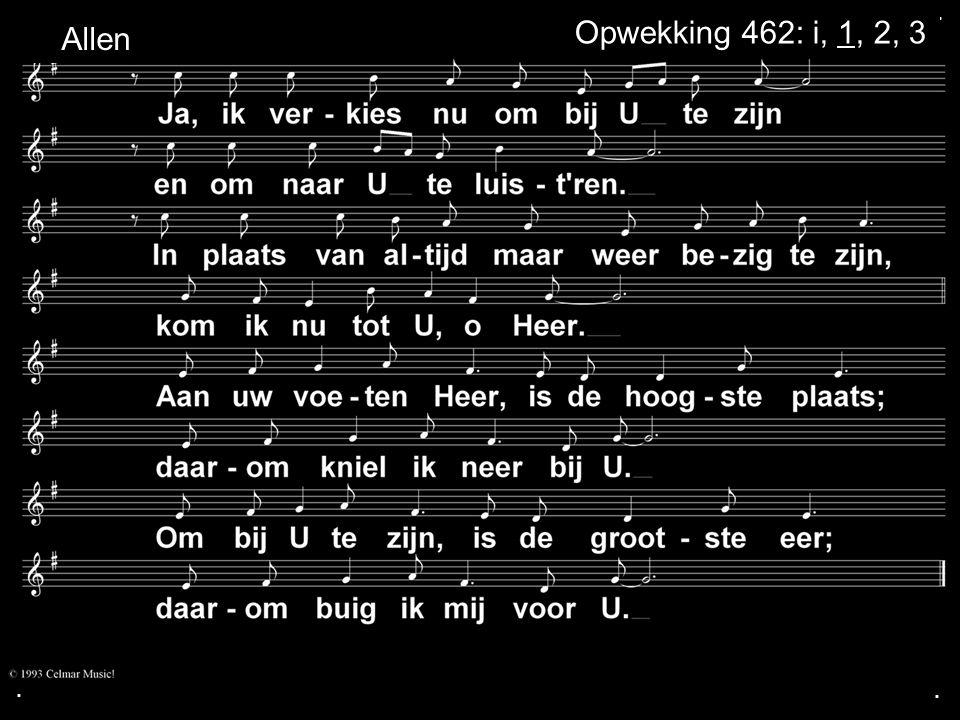 . Allen Opwekking 462: i, 1, 2, 3 . .
