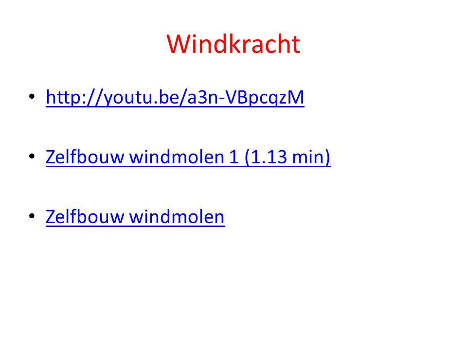 Windkracht http://youtu.be/a3n-VBpcqzM Zelfbouw windmolen 1 (1.13 min)