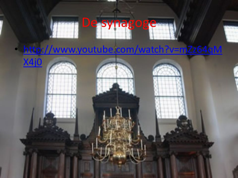 De synagoge http://www.youtube.com/watch v=mZz64qMX4j0