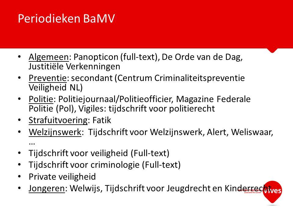 Periodieken BaMV Algemeen: Panopticon (full-text), De Orde van de Dag, Justitiële Verkenningen.