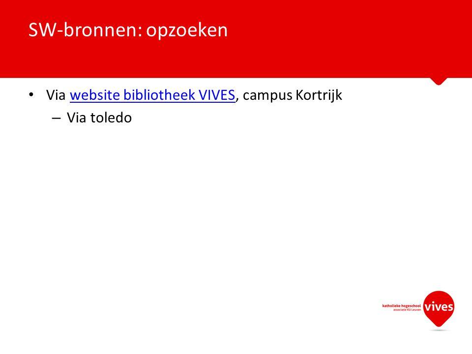SW-bronnen: opzoeken Via website bibliotheek VIVES, campus Kortrijk