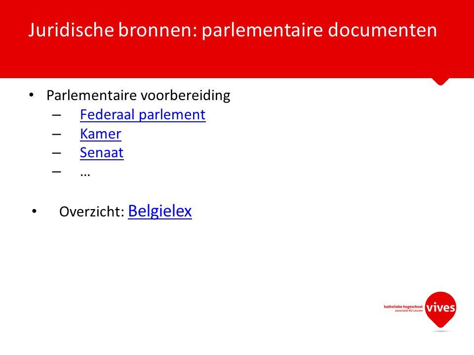 Juridische bronnen: parlementaire documenten