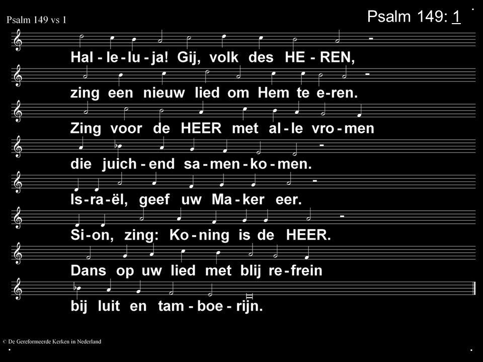 . Psalm 149: 1 . .