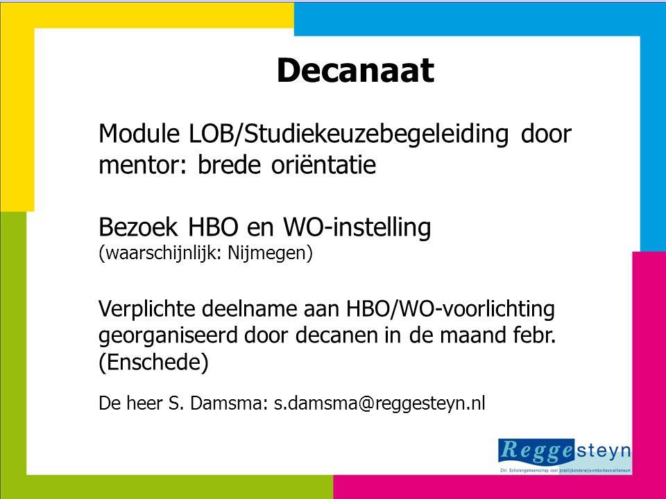 Decanaat Module LOB/Studiekeuzebegeleiding door mentor: brede oriëntatie. Bezoek HBO en WO-instelling.