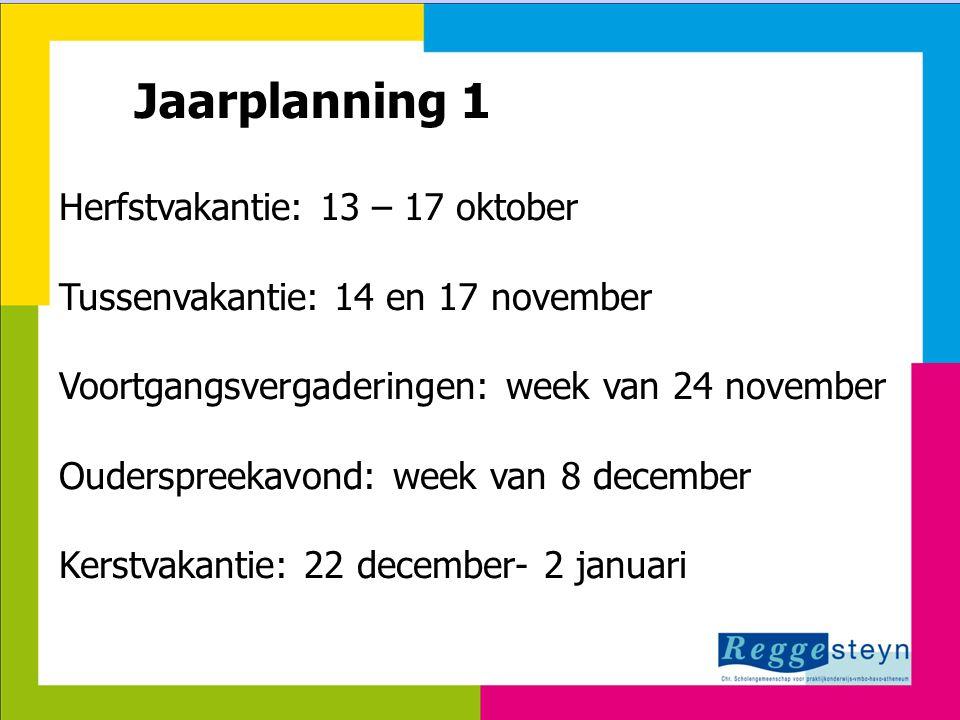 Jaarplanning 1 Herfstvakantie: 13 – 17 oktober