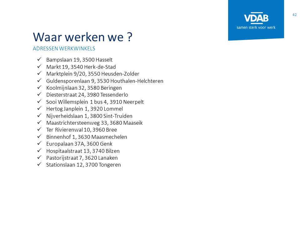 Waar werken we Adressen WERKWINKELS Bampslaan 19, 3500 Hasselt