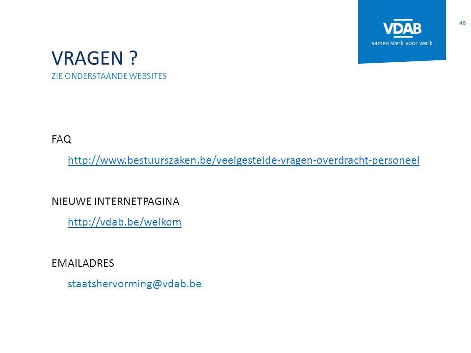 VRAGEN Zie onderstaande websiteS. FAQ. http://www.bestuurszaken.be/veelgestelde-vragen-overdracht-personeel.