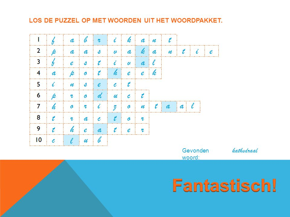 Los de puzzel op met woorden uit het woordpakket.