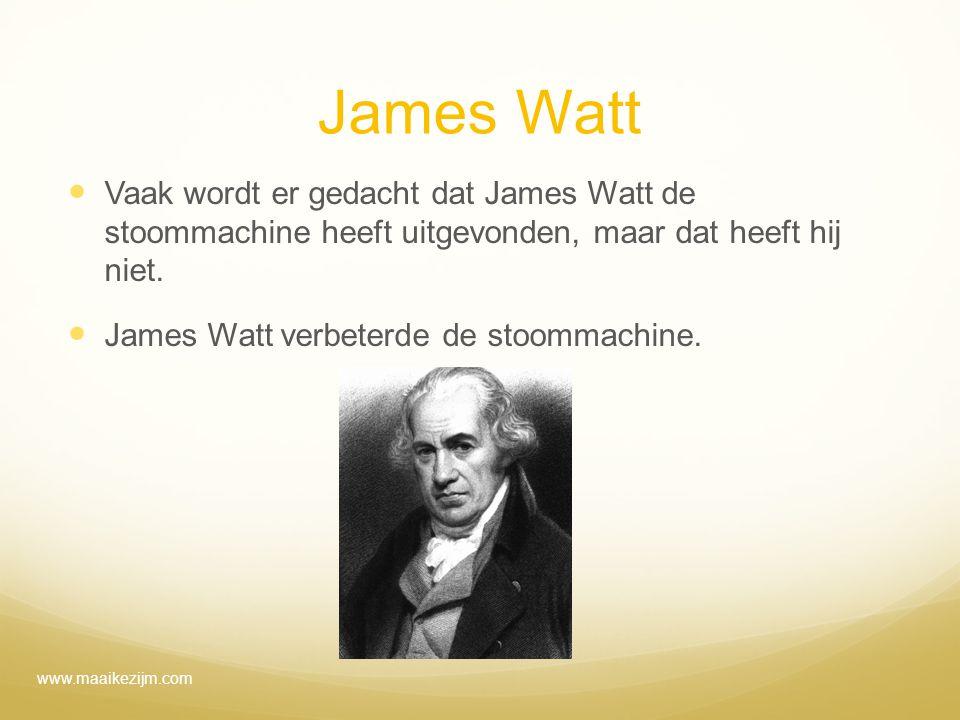 James Watt Vaak wordt er gedacht dat James Watt de stoommachine heeft uitgevonden, maar dat heeft hij niet.