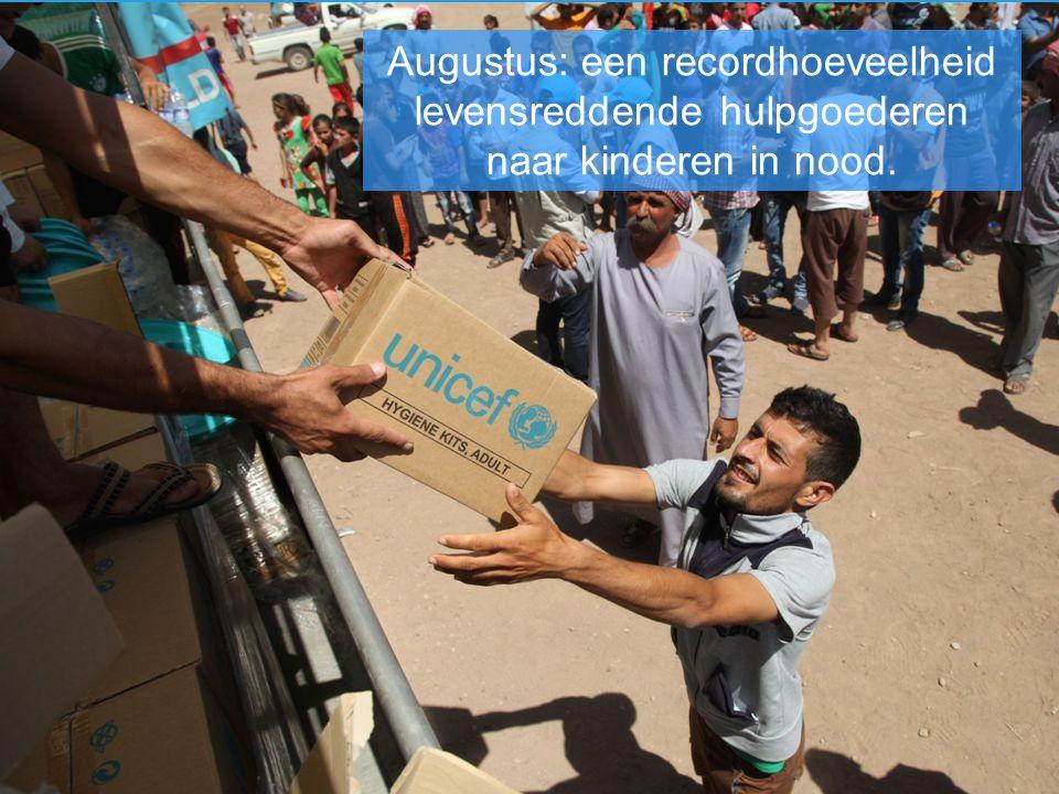 Augustus: een recordhoeveelheid levensreddende hulpgoederen naar kinderen in nood.