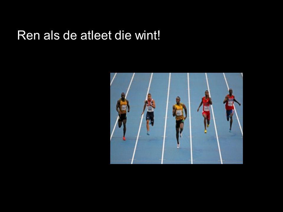 Ren als de atleet die wint!