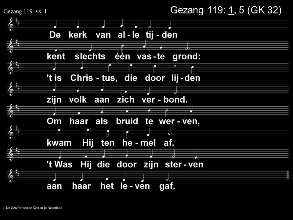 Gezang 119: 1, 5 (GK 32)