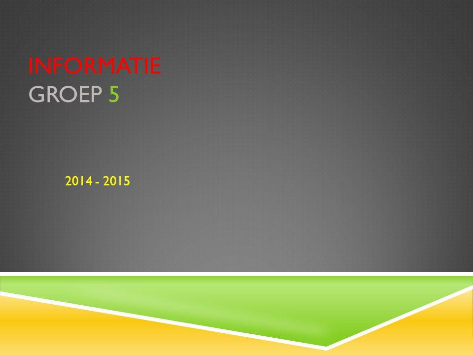 Informatie groep 5 2014 - 2015