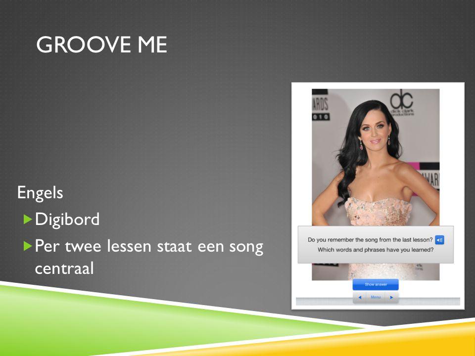 Groove me Engels Digibord Per twee lessen staat een song centraal