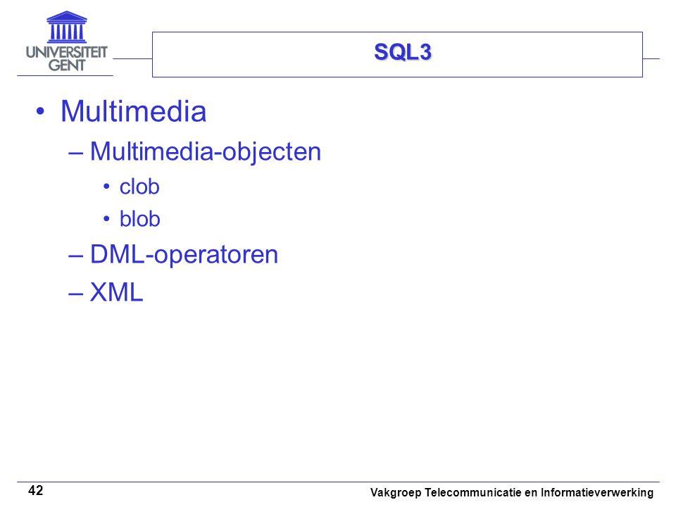 SQL3 Multimedia Multimedia-objecten clob blob DML-operatoren XML