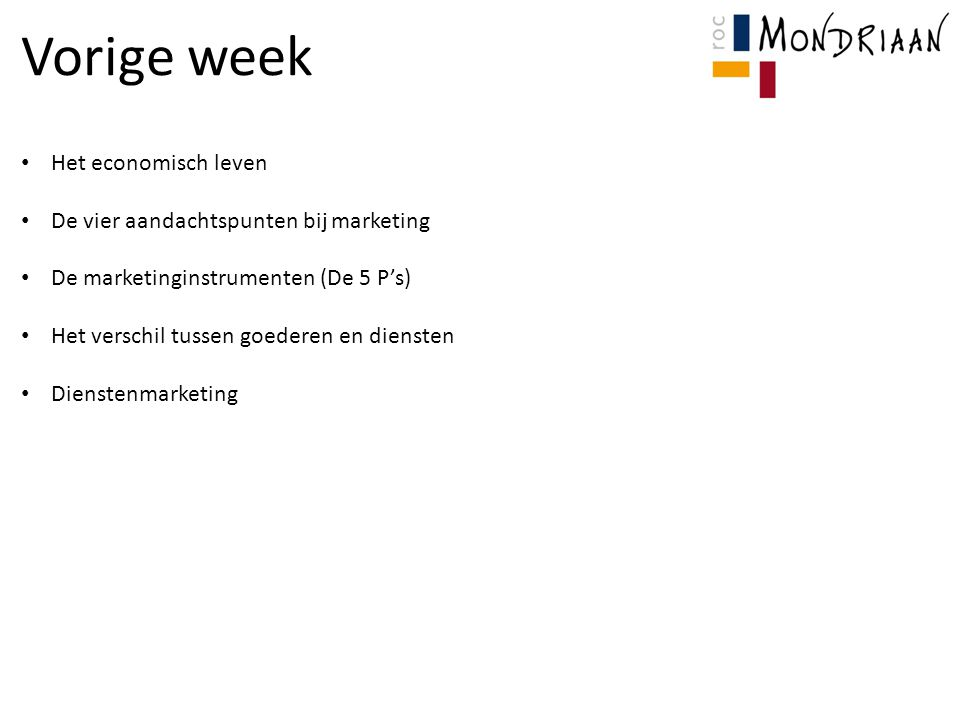Vorige week Het economisch leven De vier aandachtspunten bij marketing