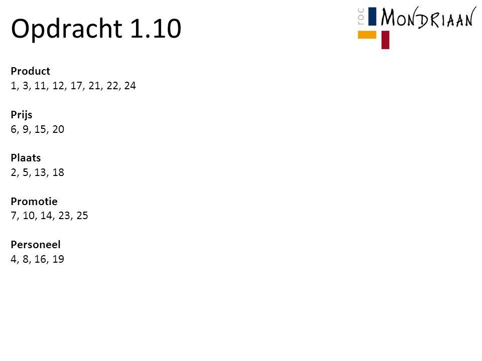Opdracht 1.10 Product 1, 3, 11, 12, 17, 21, 22, 24 Prijs 6, 9, 15, 20