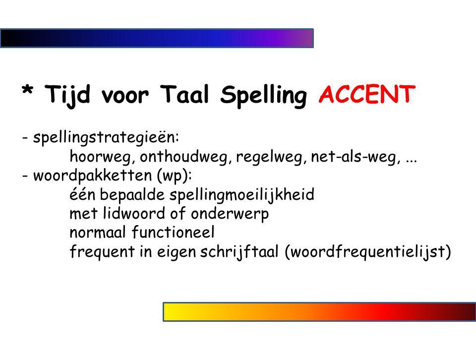 * Tijd voor Taal Spelling ACCENT