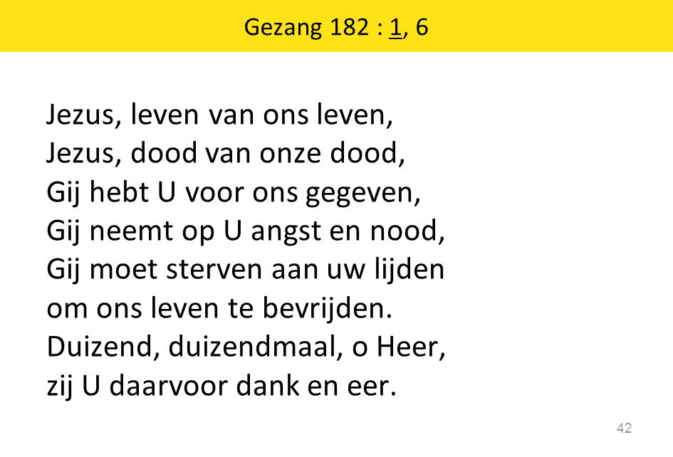 Gezang 182 : 1, 6