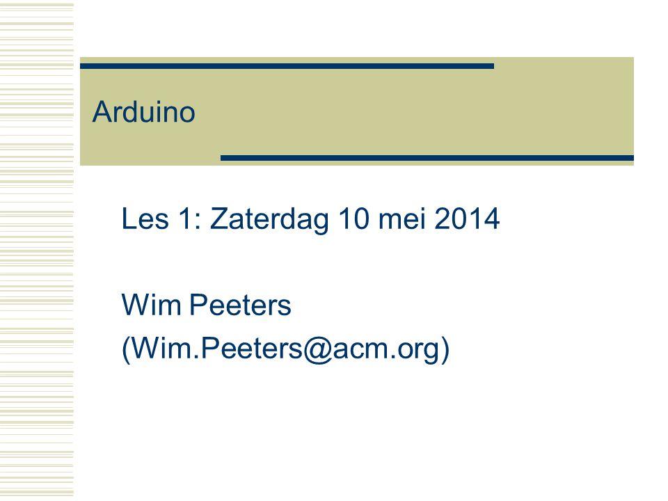 Les 1: Zaterdag 10 mei 2014 Wim Peeters (Wim.Peeters@acm.org)