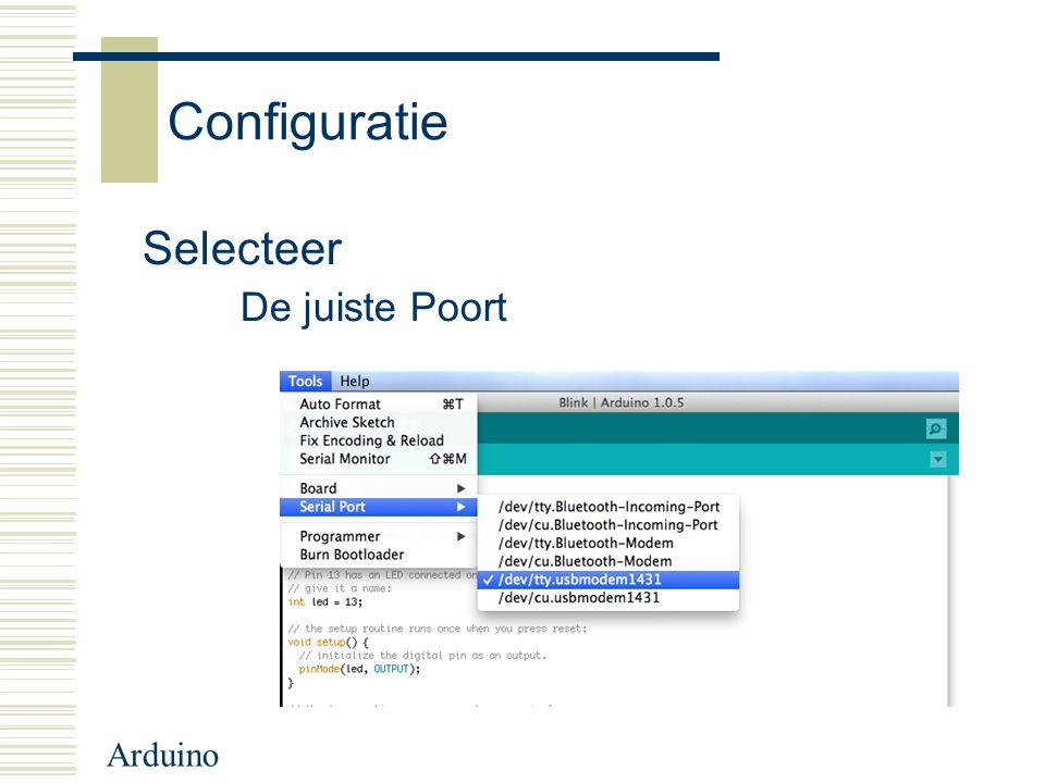 Configuratie Selecteer De juiste Poort Arduino