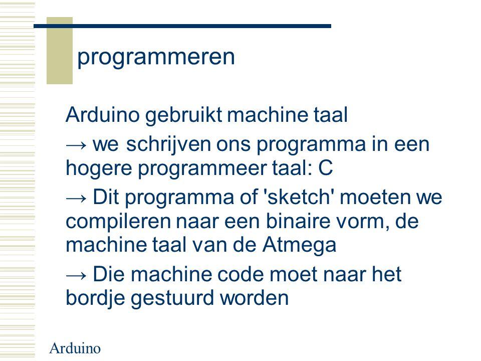 programmeren Arduino gebruikt machine taal