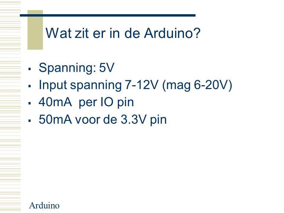 Wat zit er in de Arduino Spanning: 5V