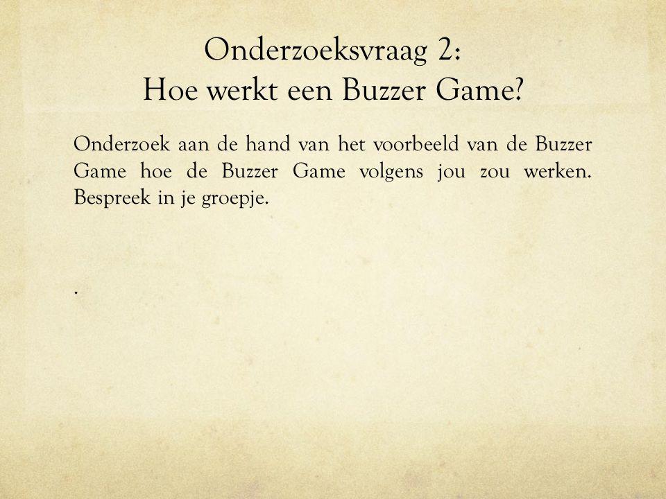 Onderzoeksvraag 2: Hoe werkt een Buzzer Game