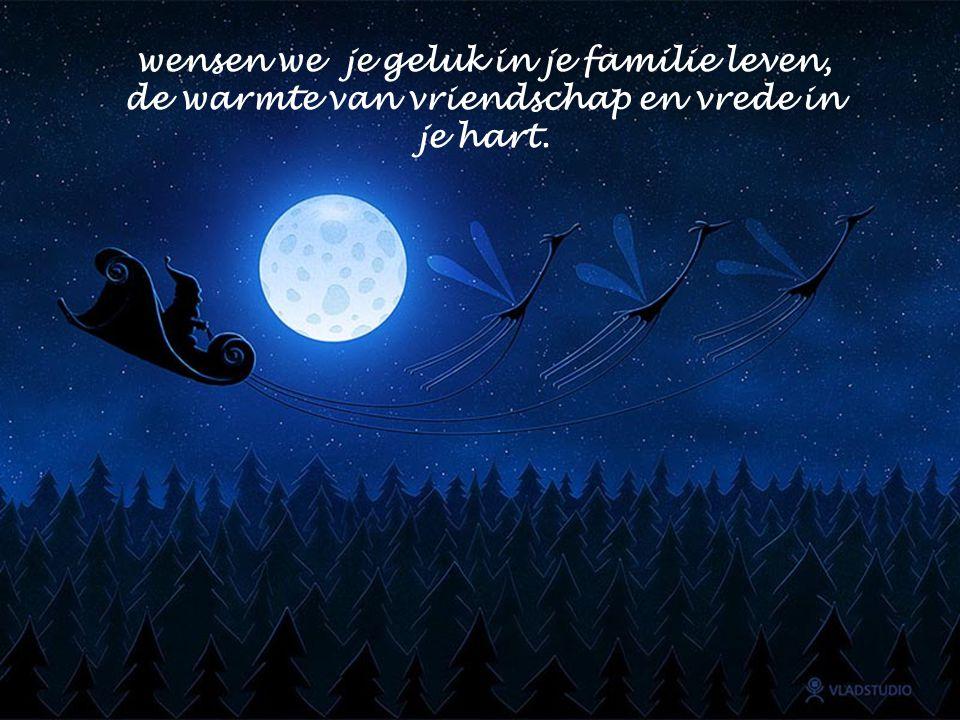 wensen we je geluk in je familie leven, de warmte van vriendschap en vrede in je hart.