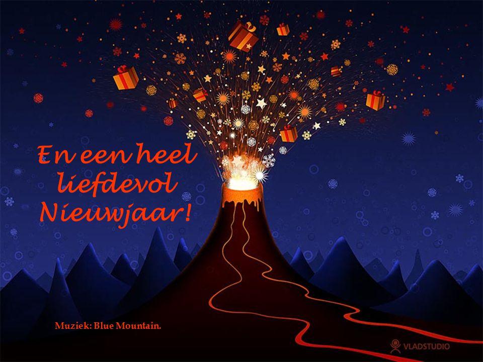 En een heel liefdevol Nieuwjaar!