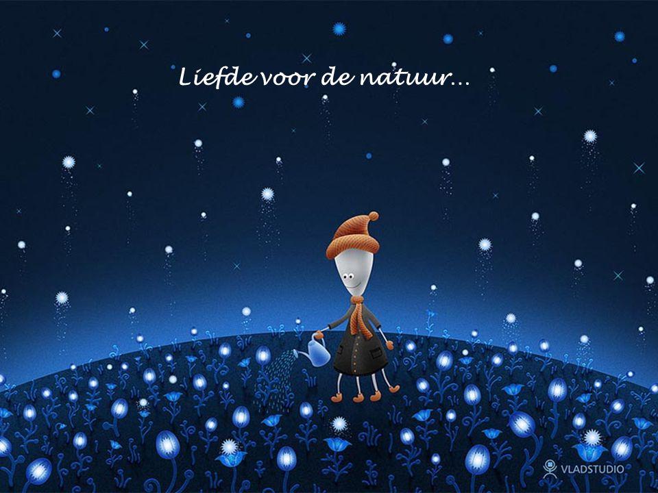 Liefde voor de natuur…