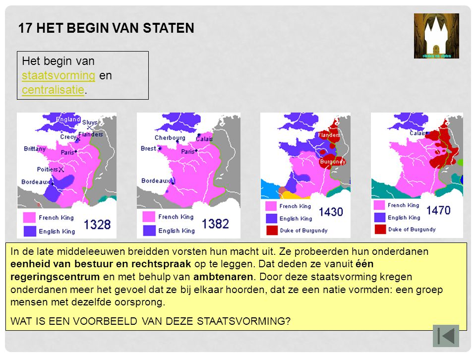 17 HET BEGIN VAN STATEN Het begin van staatsvorming en centralisatie.