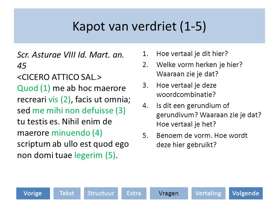 Kapot van verdriet (1-5) Scr. Asturae VIII Id. Mart. an. 45