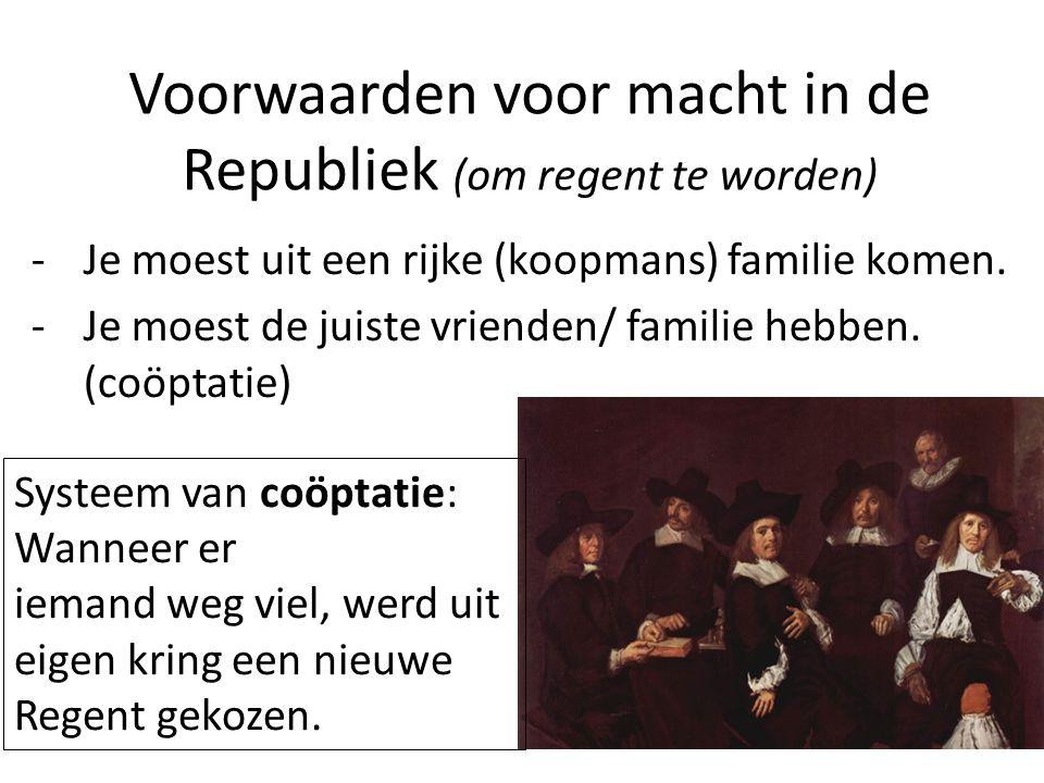 Voorwaarden voor macht in de Republiek (om regent te worden)