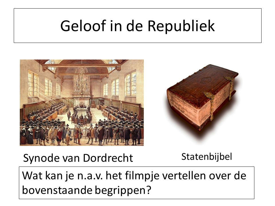 Geloof in de Republiek Synode van Dordrecht