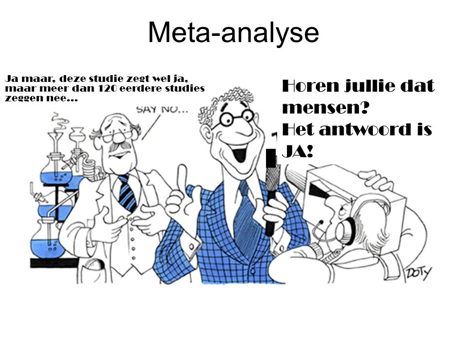 Meta-analyse Horen jullie dat mensen Het antwoord is JA!