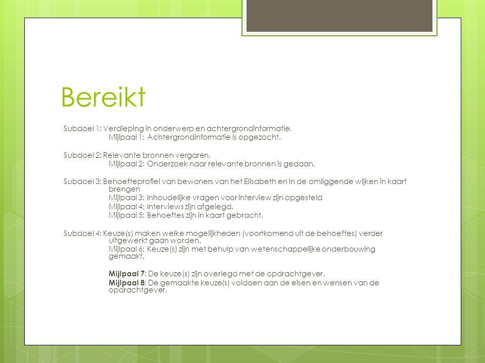 Bereikt Subdoel 1: Verdieping in onderwerp en achtergrondinformatie.