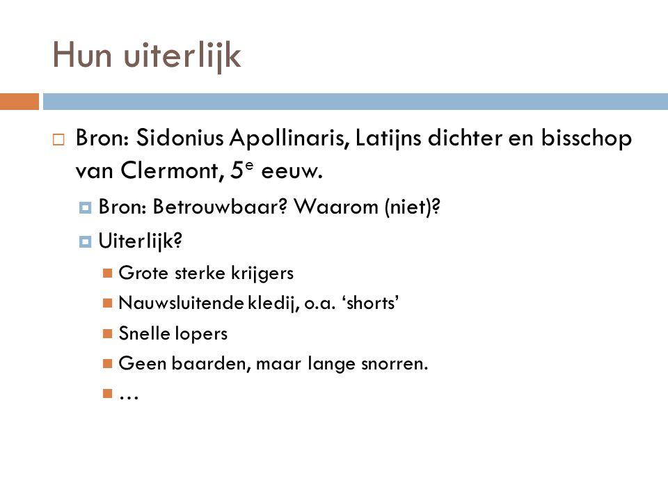 Hun uiterlijk Bron: Sidonius Apollinaris, Latijns dichter en bisschop van Clermont, 5e eeuw. Bron: Betrouwbaar Waarom (niet)