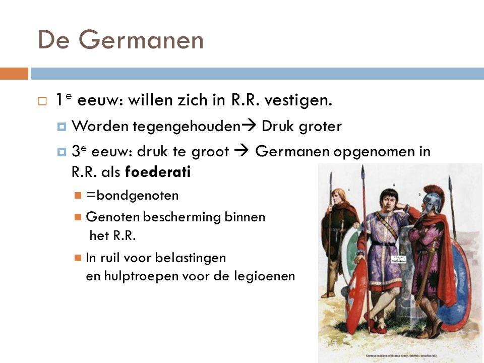 De Germanen 1e eeuw: willen zich in R.R. vestigen.