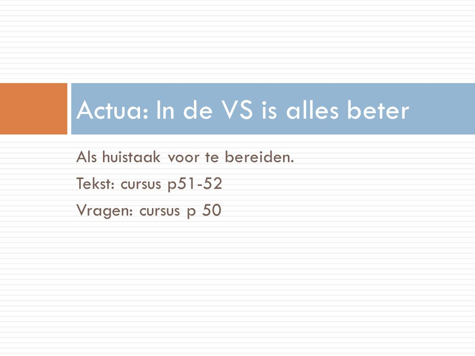 Actua: In de VS is alles beter