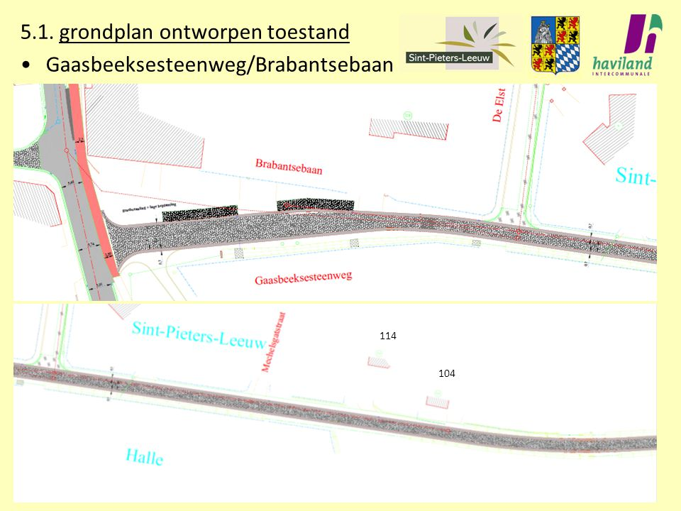 5.1. grondplan ontworpen toestand Gaasbeeksesteenweg/Brabantsebaan