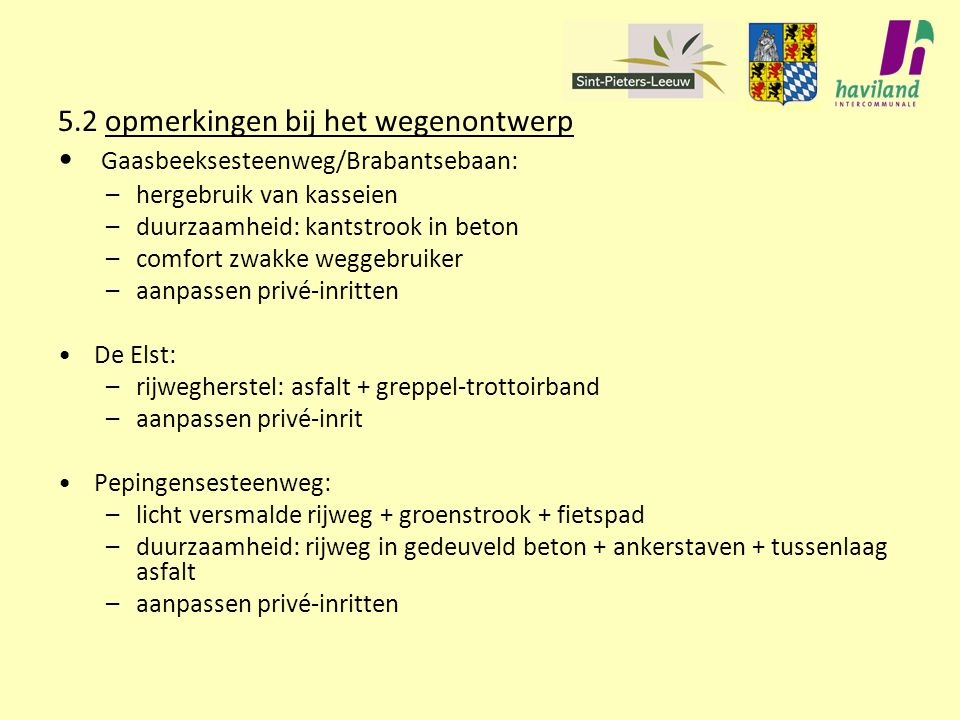 5.2 opmerkingen bij het wegenontwerp Gaasbeeksesteenweg/Brabantsebaan: