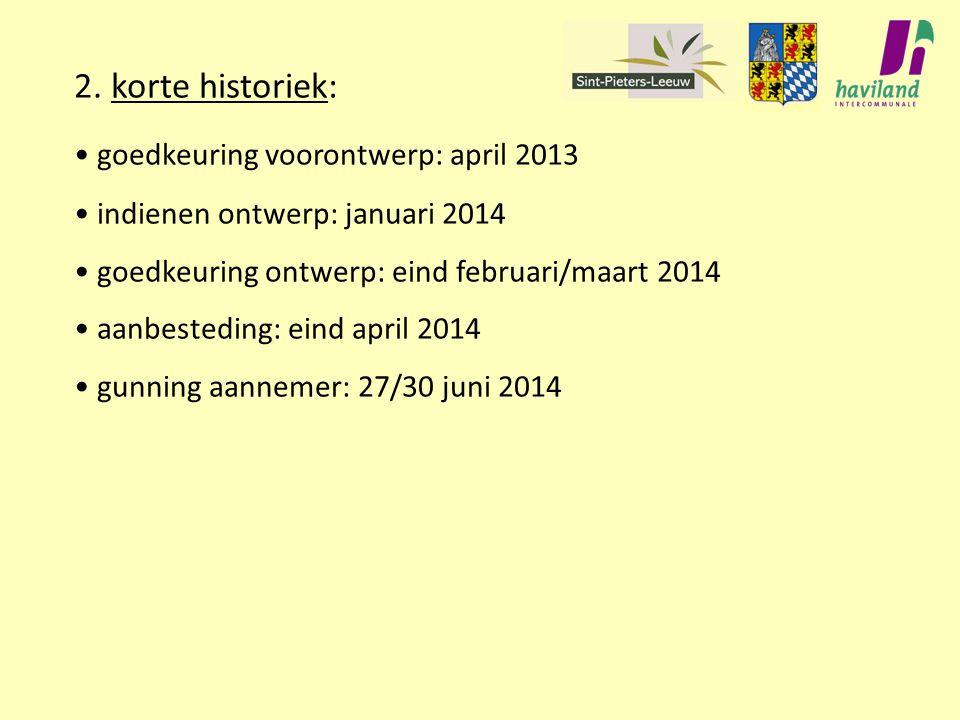 2. korte historiek: goedkeuring voorontwerp: april 2013
