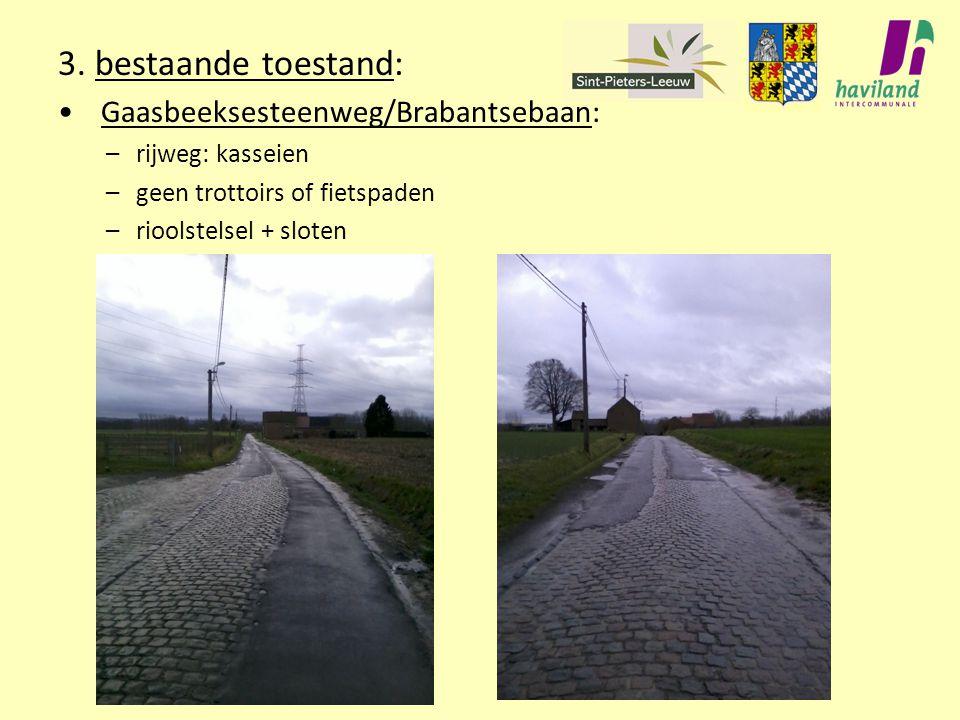 3. bestaande toestand: Gaasbeeksesteenweg/Brabantsebaan: